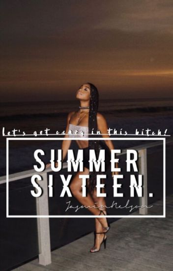 SUMMER SIXTEEN // zormani au (SHORT STORY) {COMPLETED}