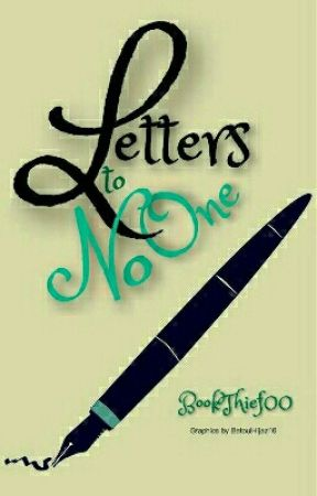 Letters To No One by BookThief00