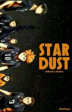 Stardust ↠ {Haikyuu x Readers} by BlazeSage