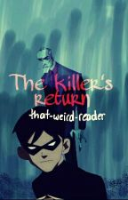 The Killer's Return by that-weird-reader