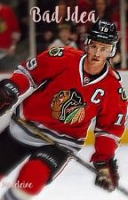 Bad Idea~Jonathan Toews Fanfic~ by Harvie_good