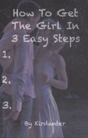 How To Get The Girl In 3 Easy Steps
