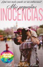 Mis Pequeñas Inocencias (#2 Libro de ¿DELI?) by SOLO_UNA_VIDA_MAS