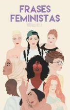 Frases Feministas by MBDellarosa