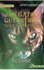 Los Gatos Guerreros- Nueva Profecía: Eclipse by MerylBerselion