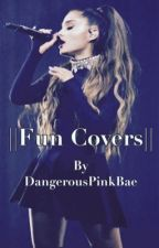 ||Fun Covers|| by DangerousPinkBae