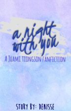 A night with you by HeyDenisse