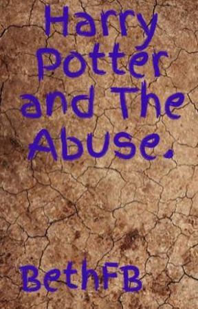 Harry Potter and The Abuse  - Wattpad