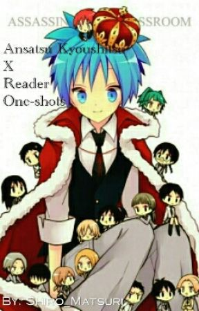 Assassination Classroom X Reader One Shots {Requests CLOSED} by Shiro_Matsuri