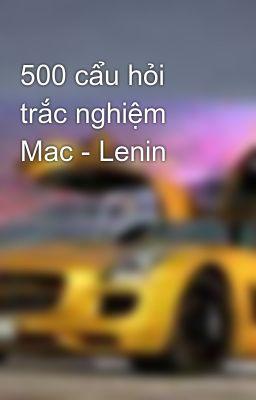 500 cẩu hỏi trắc nghiệm Mac - Lenin