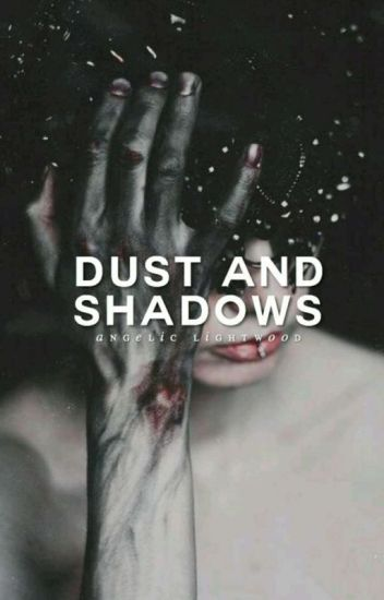 Dust And Shadows // Alec Lightwood // Shadowhunters