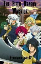 The Fifth Dragon Warrior (Yona Of The Dawn Fanfic) by outsider_girl12