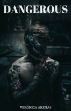 DANGEROUS  by xX_Hipocrita_Xx