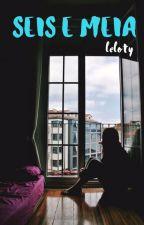 Seis e Meia by Leloty