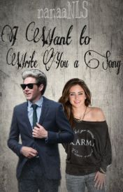 I Want to Write You a Song || NiallHoran by nanaaNLS