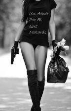 Un Amor por el que Matarás by LaEscrituraDelAlma