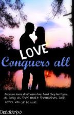 Love Conquers All by Dreabbyxo