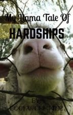 My llama tale of hardships by hopelessromantic393