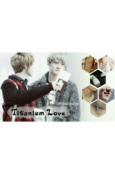 [HUNHAN] Titanium Love - COMPLETED-