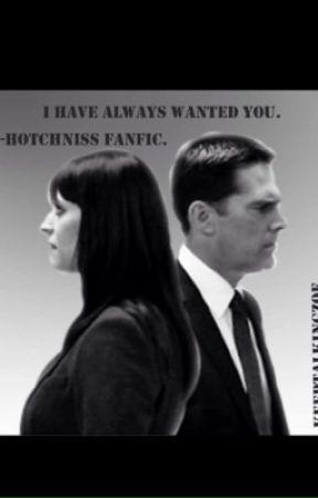 I Have Always Wanted You-Hotchniss. by KeepTalkingZoe