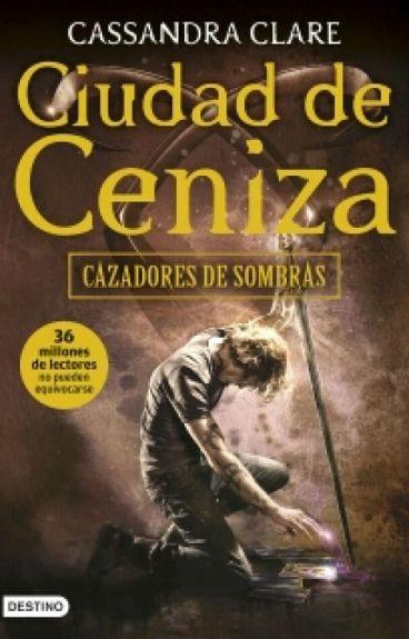Cazadores De Sombras: Cuidad De Ceniza (Cassandra Clare)