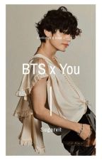 BTS X You [ Fanfiction BTS ] by Sugarvit