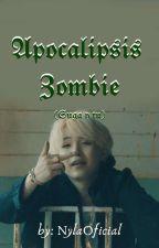 Apocalipsis Zombie (Suga Y Tu)  by _SMUKP_