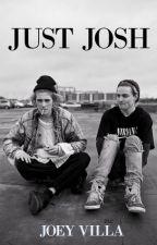 JUST JOSH by Loozyfher