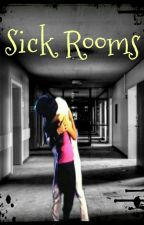 Sick Rooms by BlueInLove_US
