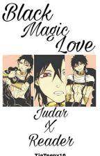 Black Magic Love (Judar x Reader) by Tiateeny16