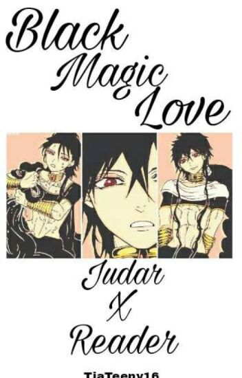 Black Magic Love (Judar x Reader)