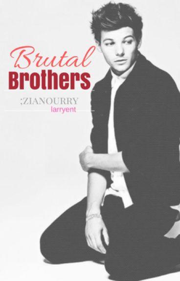 BRUTAL BROTHERS; zianourry ( bottom!louis louis!centric crossdresser!louis )