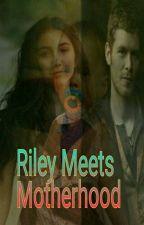 Riley Meets Motherhood [2] by TvdKolfan99