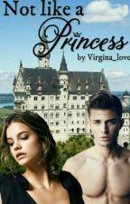 Not Like A Princess by Virginia_love