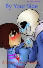 (COMPLETE) By Your Side (FriskxSans) by RealCoolSkeleton95