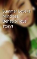 Summer Love (a Mindless Behavior love story) by jamluv678
