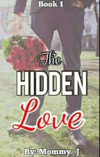The Hidden Love [Book1 The Relationshit] by Mommy_J