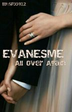 EVANESME- All Over Again by sp35912