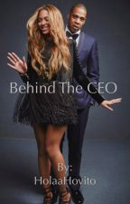 Behind the CEO  by HolaaHovito
