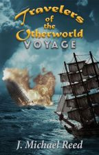 Travelers of the Otherworld - Book 2: Voyage by JHawk1986