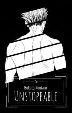 Unstoppable || Bokuto Koutaro x Reader by Hellite