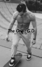 The One ; G.D | sequel  by goofydolanss