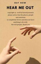 hear me out | kth. myg (editing) by kawaiiyoonmin