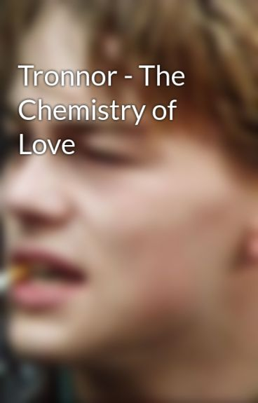 Tronnor - The Chemistry of Love by onethousandwishes