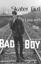 Skater girl in love with the....Bad boy  {#Wattys2016} by miaharmsen