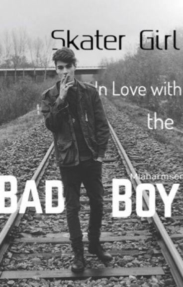 Skater girl in love with the....Bad boy  {#Wattys2016}