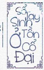 Sổ tay sinh tồn ở cổ đại- Tắc Mộ by NguyenMy1202