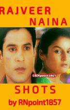 Rajveer-Naina ~ Sweet and Sour Visit! by RNpoint1857