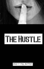 The Hustle by aspiring_author