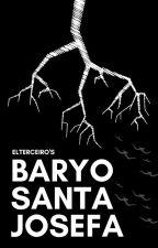Baryo Santa Josefa #Wattys2016 by KuyaGregXD